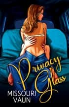 Privacy Glass ebook by Missouri Vaun