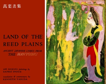 Land of the Reed Plains - Ancient Japanese Lyrics from the Manyoshu ebook by