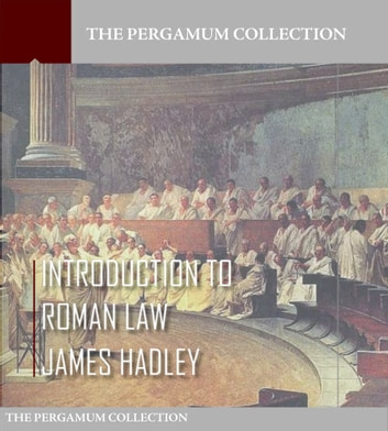 Introduction to Roman Law ebook by James Hadley