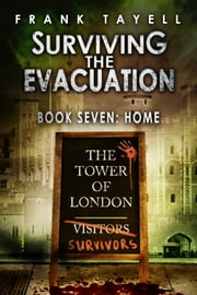 Surviving The Evacuation, Book 7: Home ebook by Frank Tayell