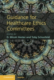 Guidance for Healthcare Ethics Committees ebook by D. Micah Hester,Toby Schonfeld