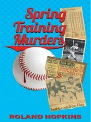Spring Training Murders ebook by Roland Hopkins Sr