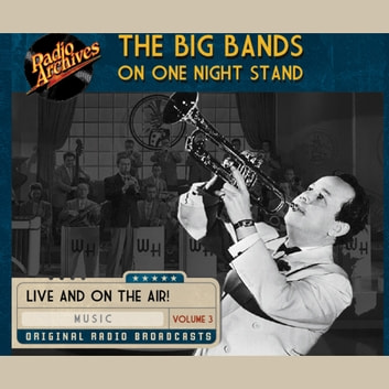 Big Bands on One Night Stand, Volume 3 audiobook by Various