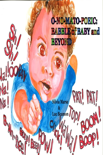 O-NO-MATO-POEIC: BABBLE of BABY and BEYOND ebook by Silvia Marsz