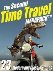 The Second Time Travel Megapack - 23 Modern and Classic Stories ebook by Kristine Kathryn Rusch,Robert J. Sawyer