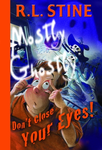 Don't Close Your Eyes! ebook by R.L. Stine