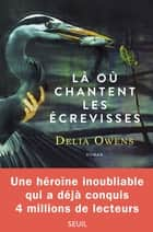 Là où chantent les écrevisses ebook by Delia Owens