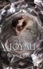 Le Joyau - Livre I eBook by Amy EWING, Cécile ARDILLY