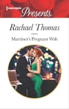 Martinez's Pregnant Wife - A Passionate Christmas Romance ebook by Rachael Thomas