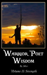 Warrior Poet Wisdom Vol. II: Strength ebook by Miro