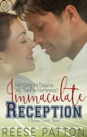 Immaculate Reception - A Barnes Family Romance ebook by Reese Patton