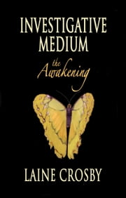 Investigative Medium: the Awakening ebook by Laine Crosby