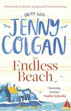 The Endless Beach - The feel-good, funny summer read from the Sunday Times bestselling author ebook by Jenny Colgan