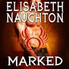 Marked audiobook by Elisabeth Naughton