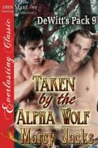 Taken by the Alpha Wolf ebook by Marcy Jacks