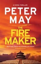The Firemaker - A red-hot crime thriller from the Sunday Times bestseller (China Thriller 1) ebook by