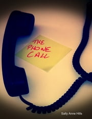 The Phone Call ebook by Sally Anne Hills