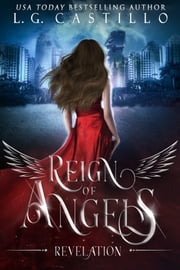 Reign of Angels 1: Revelation ebook by L.G. Castillo