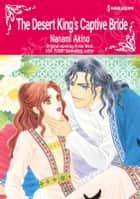 THE DESERT KING'S CAPTIVE BRIDE - Harlequin Comics ebook by Annie West, Nanami Akino