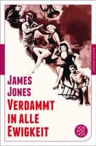 Verdammt in alle Ewigkeit - Roman eBook by James Jones, Otto Schrag