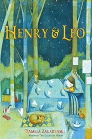 Henry & Leo ebook by Pamela Zagarenski