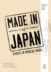 Made in Japan - Studies in Popular Music ebook by Toru Mitsui