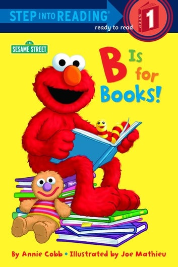 B is for Books! (Sesame Street) ebook by Annie Cobb