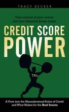 Credit Score Power ebook by Tracy Becker