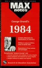 1984 (MAXNotes Literature Guides) ebook by Karen Brodeur