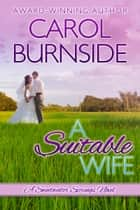 A Suitable Wife - (A Sweetwater Springs Novel) ebook by Carol Burnside