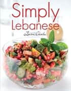 Simply Lebanese ebook by Ina'am Atalla