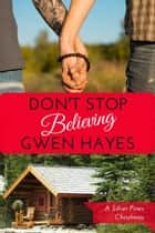 Don't Stop Believing ebook by Gwen Hayes