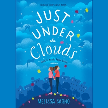 Just Under the Clouds audiobook by Melissa Sarno