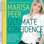 Ultimate Confidence - The Secrets to Feeling Great About Yourself Every Day audiobook by Marisa Peer