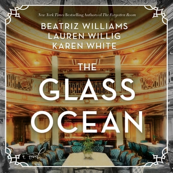The Glass Ocean - A Novel audiobook by Beatriz Williams,Lauren Willig,Karen White