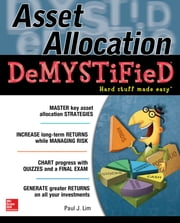 Asset Allocation DeMystified - A Self-Teaching Guide ebook by Paul Lim