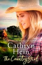 The Country Girl ekitaplar by Cathryn Hein