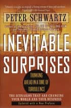 Inevitable Surprises ebook by Peter Schwartz