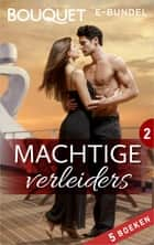 Machtige verleiders 2 - 5-in-1 ebook by Lynne Graham, Kate Walker, Carole Mortimer,...
