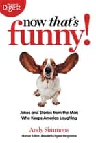 Now That's Funny! ebook by Andy Simmons