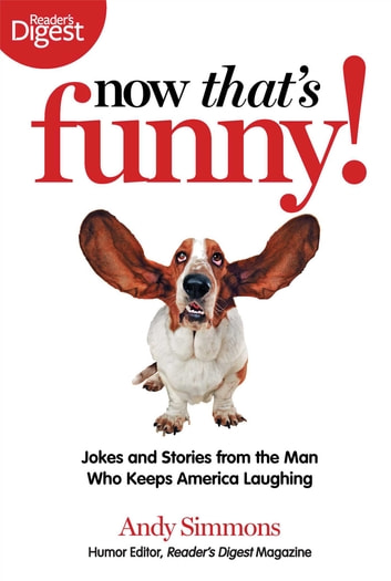 Now That's Funny! - Jokes and Stories from the Man Who Keeps America Laughing ebook by Andy Simmons