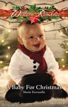 A Baby For Christmas 電子書 by Marie Ferrarella