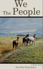We the People ebook by Kari Ann Ramadorai
