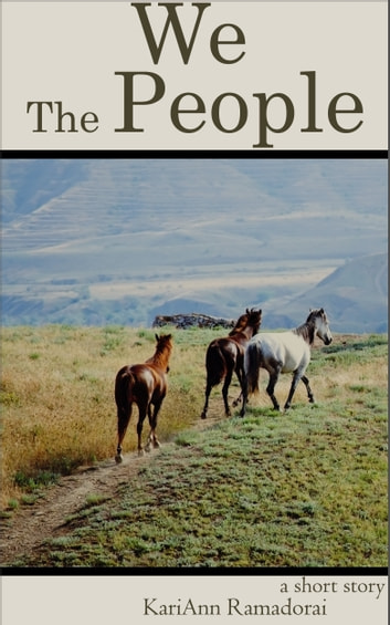 We the People - a short story ebook by Kari Ann Ramadorai