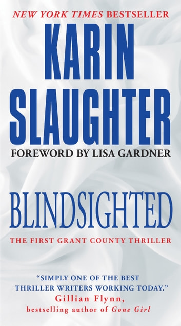 Blindsighted - The First Grant County Thriller ebook by Karin Slaughter