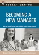 Becoming a New Manager ebook by Harvard Business School Press