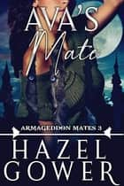 Ava's Mate Armageddon Mates Book 3 ebook by