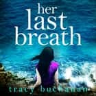 Her Last Breath audiobook by Tracy Buchanan