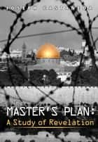 The Master's Plan: A study of Revelation ebook by Joseph Castañeda