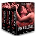 Boxed Set: Obsessed with a Billionaire, Vol. 1-3 ebook by Kate B. Jacobson